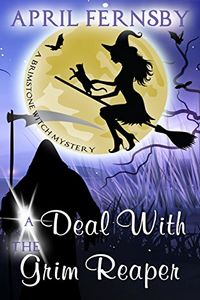 A Deal with the Grim Reaper by April Fernsby