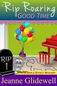 A Rip Roaring Good Time by Jeanne Glidewell