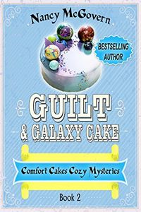 Guilt & Galaxy Cake by Nancy McGovern