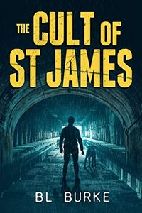The Cult of St. James by B. L. Burke