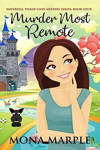 Murder Most Remote by Mona Marple