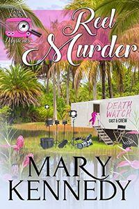 Reel Murder by Mary Kennedy