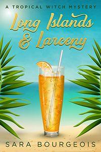 Long Islands and Larceny by Sara Bourgeois