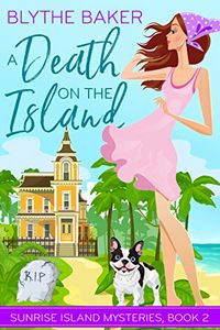 A Death on the Island by Blythe Baker
