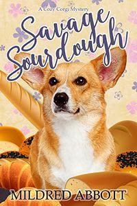 Savage Sourdough by Mildred Abbott