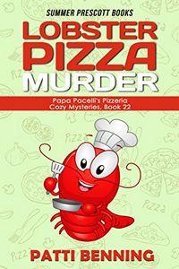 Lobster Pizza Murder by Patti Benning