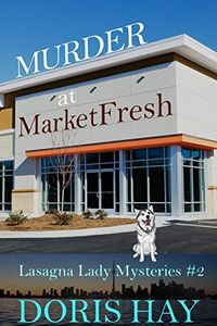 Murder at MarketFresh by Doris Hay