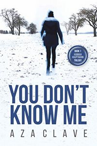 You Don't Know Me by Aza Clave