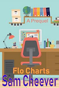 Flo Charts by Sam Cheever