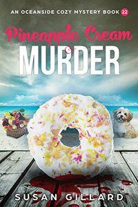 Pineapple Cream & Murder by Susan Gillard