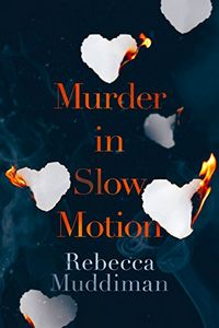 Murder in Slow Motion by Rebecca Muddiman
