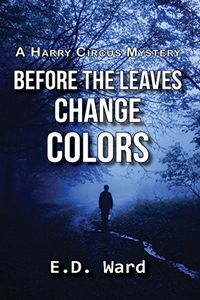 Before the Leaves Change Colors by E. D. Ward