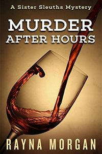 Murder After Hours by Rayna Morgan