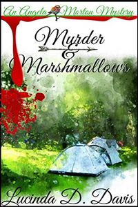 Murder and Marshmallows by Lucinda D. Davis