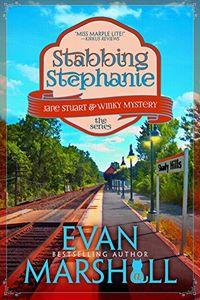 Stabbing Stephanie by Evan Marshall