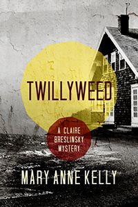 Twillyweed by Mary Anne Kelly