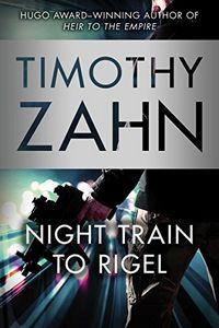 Night Train to Rigel by Timothy Zahn