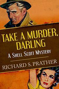 Take a Murder, Darling by Richard S. Prather