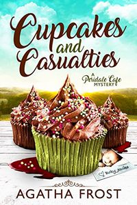 Cupcakes and Casualities by Agatha Frost