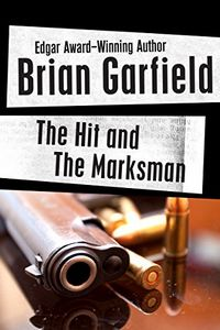 The Hit and The Marksman by Brian Garfield