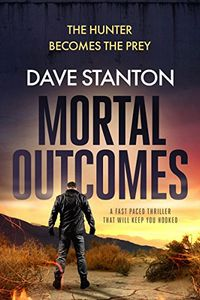 Mortal Outcomes by Dave Stanton