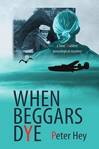When Beggars Dye by Peter Hey