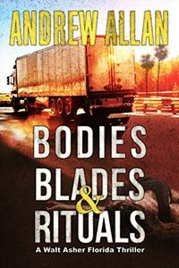 Bodies, Blades & Rituals by Andrew Allan
