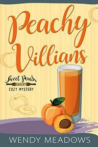 Peachy Villains by Wendy Meadows