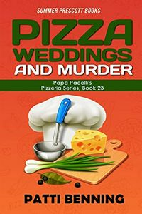 Pizza, Weddings, and Murder by Patti Benning