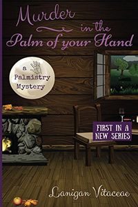 Murder in the Palm of Your Hand by Lanigan Vitaceae