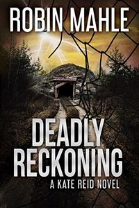 Deadly Reckoning by Robin Mahle