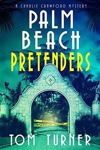 Palm Beach Pretenders by Tom Turner