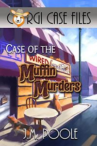 Case of the Muffin Murders by Jeffrey Poole