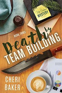 Death by Team Building by Cheri Baker