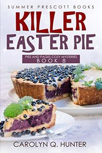 Killer Easter Pie by Carolyn Q. Hunter