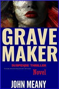 Grave Maker by John Meany