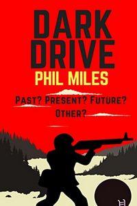 Dark Drive by Phil Miles