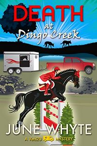 Death at Dingo Creek by June Whyte