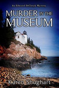 Murder in the Museum by Karen Shughart