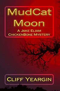 MudCat Moon by Cliff Yeargin