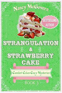 Strangulation & Strawberry Cake by Nancy McGovern
