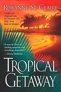 Tropical Getaway by Roxanne St. Claire