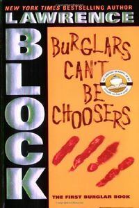 Burglars Can't Be Choosers by Lawrence Block