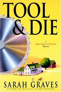 Tool & Die by Sarah Graves