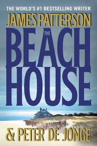 The Beach House by James Patterson and Peter de Jonge