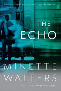 The Echo by Minette Walters