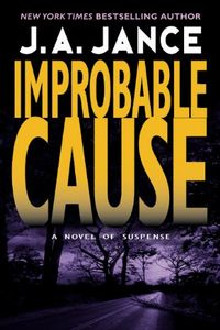 Improbable Cause by J. A. Jance