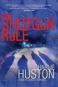 The Shotgun Rule by Charlie Huston