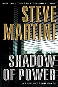 Shadow of Power by Steve Martini