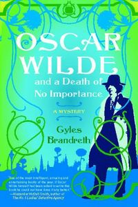Oscar Wilde and a Death of No Importance by Gyles Brandreth